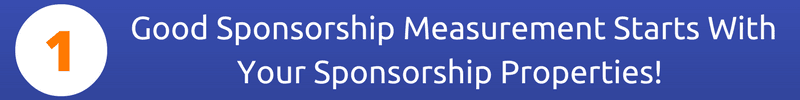 Good Sponsorship Measurement Starts With Your Sponsorship Properties!